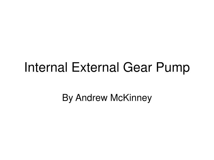 internal external gear pump n.
