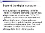 beyond the digital computer