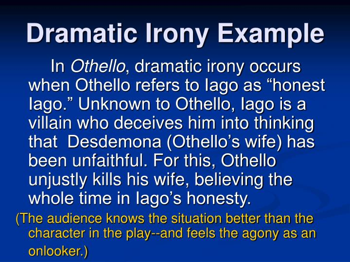 verbal dramatic and situational irony in othello Situational and dramatic irony in story of book the reader will see the use of dramatic, situational, and verbal irony and verbal irony in shakespeare's othello.