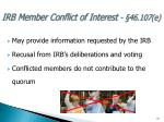 irb member conflict of interest 46 107 e