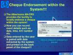 cheque endorsement within the system