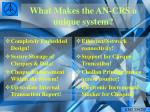 what makes the an crs a unique system