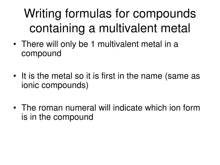 Writing formulas for compounds containing a multivalent metal