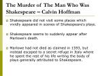 the murder of the man who was shakespeare calvin hoffman