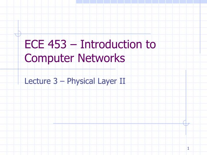 ece 453 introduction to computer networks n.