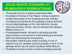 solid waste scenario at mumbai navi mumbai thane