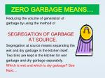 zero garbage means