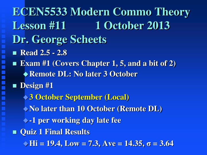 ecen5533 modern commo theory lesson 11 1 october 2013 dr george scheets n.