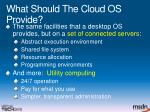what should the cloud os provide