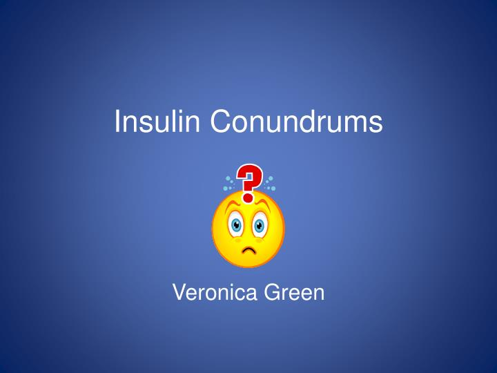 insulin conundrums n.