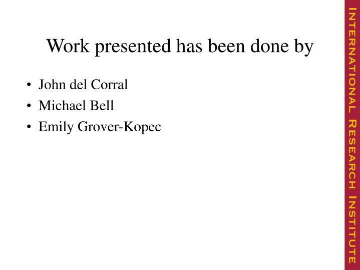 Work presented has been done by