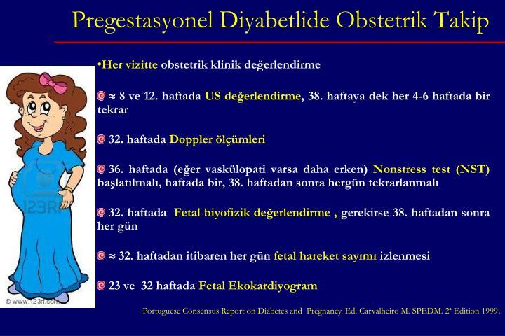 Pregestasyonel Diyabetlide Obstetrik Takip