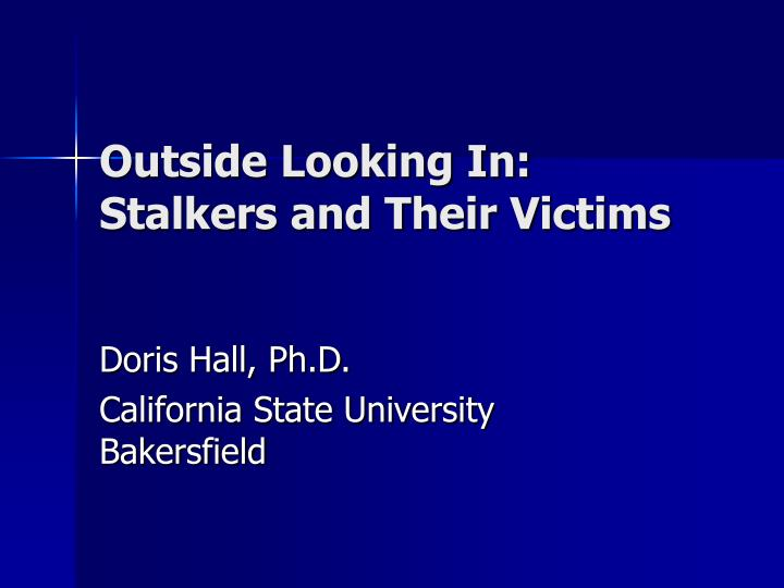 outside looking in stalkers and their victims n.