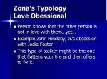 zona s typology love obessional