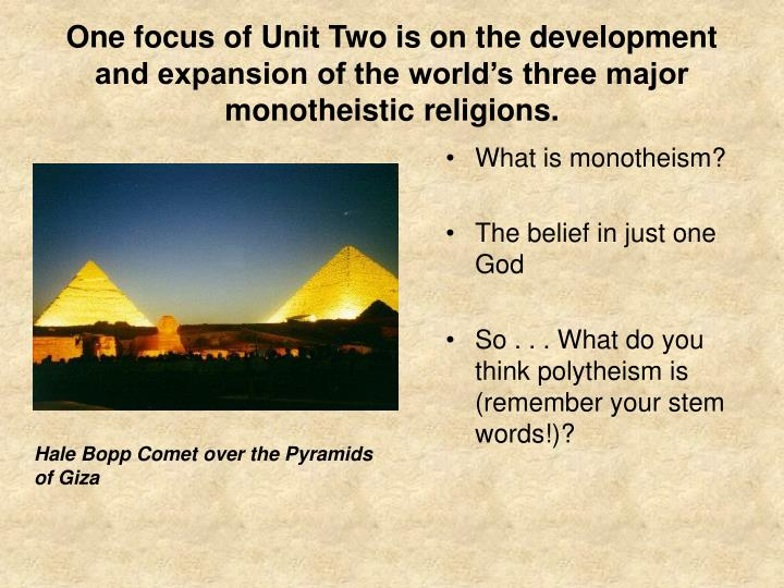 PPT One Focus Of Unit Two Is On The Development And Expansion Of - Monotheistic religions