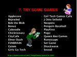 7 try some games