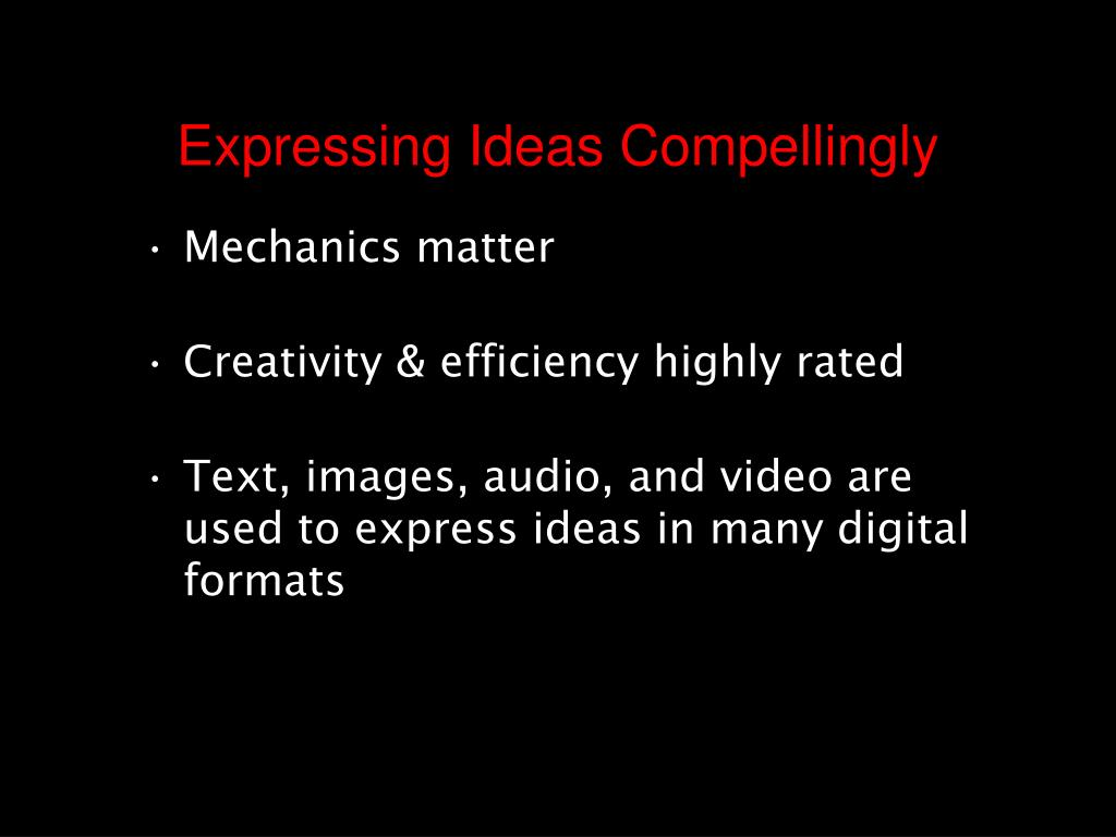 Expressing Ideas Compellingly