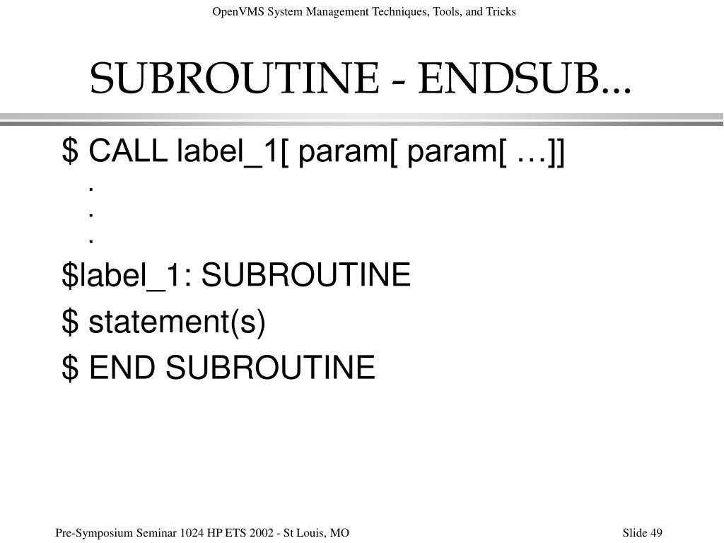 SUBROUTINE - ENDSUB...