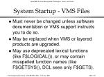 system startup vms files