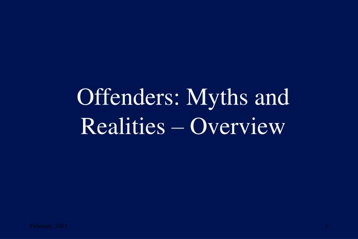 Offenders myths and realities overview