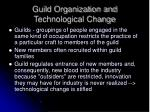 guild organization and technological change