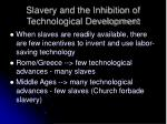 slavery and the inhibition of technological development