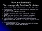 work and leisure in technologically primitive societies