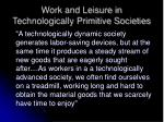 work and leisure in technologically primitive societies1