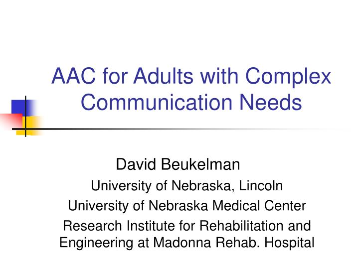 aac for adults with complex communication needs n.