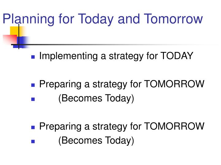 Planning for Today and Tomorrow