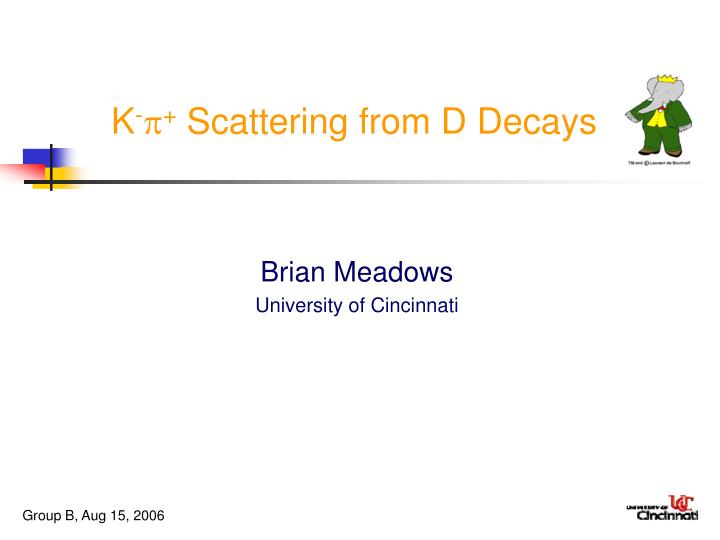 k scattering from d decays n.
