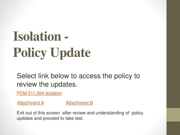 isolation policy update n.