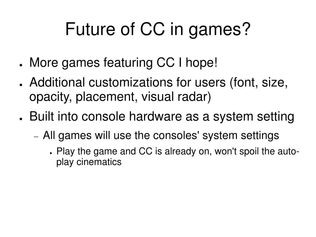 Future of CC in games?