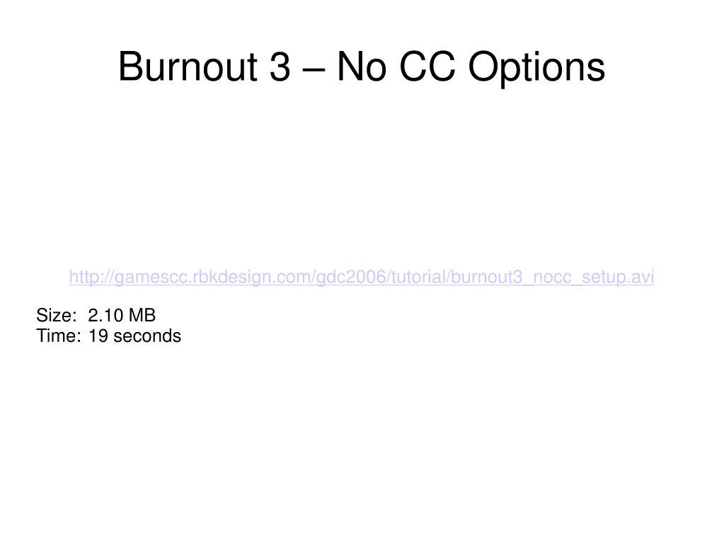 http://gamescc.rbkdesign.com/gdc2006/tutorial/burnout3_nocc_setup.avi