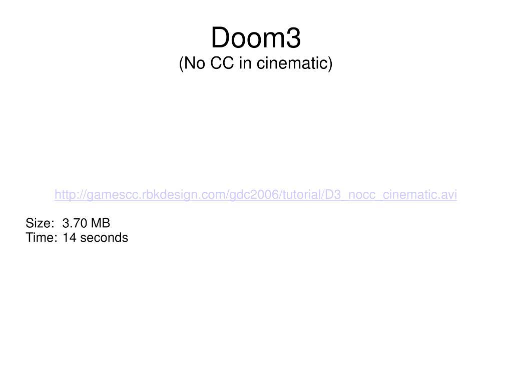 http://gamescc.rbkdesign.com/gdc2006/tutorial/D3_nocc_cinematic.avi