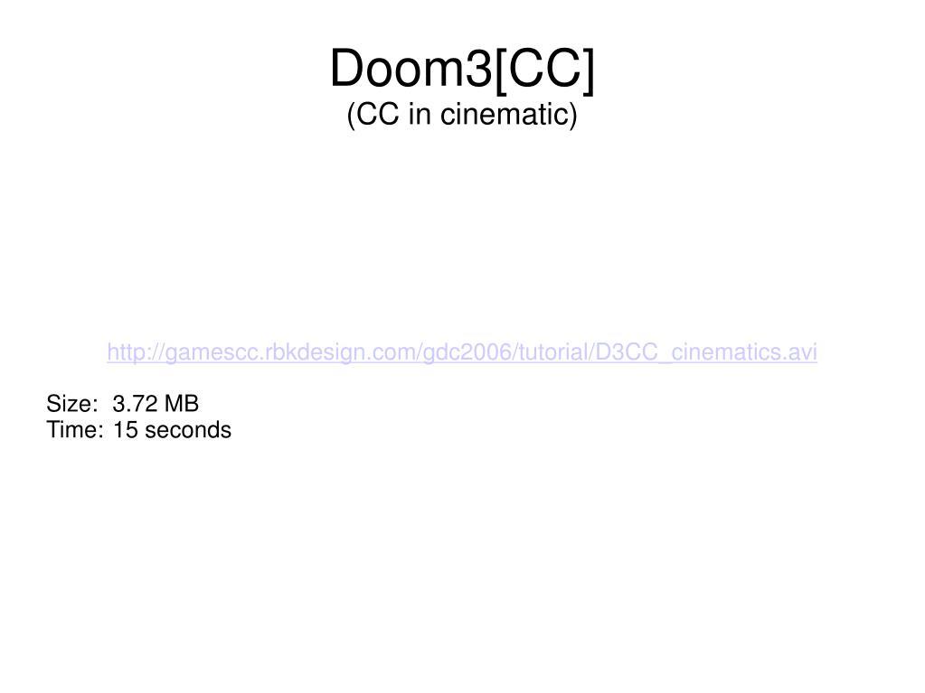 http://gamescc.rbkdesign.com/gdc2006/tutorial/D3CC_cinematics.avi