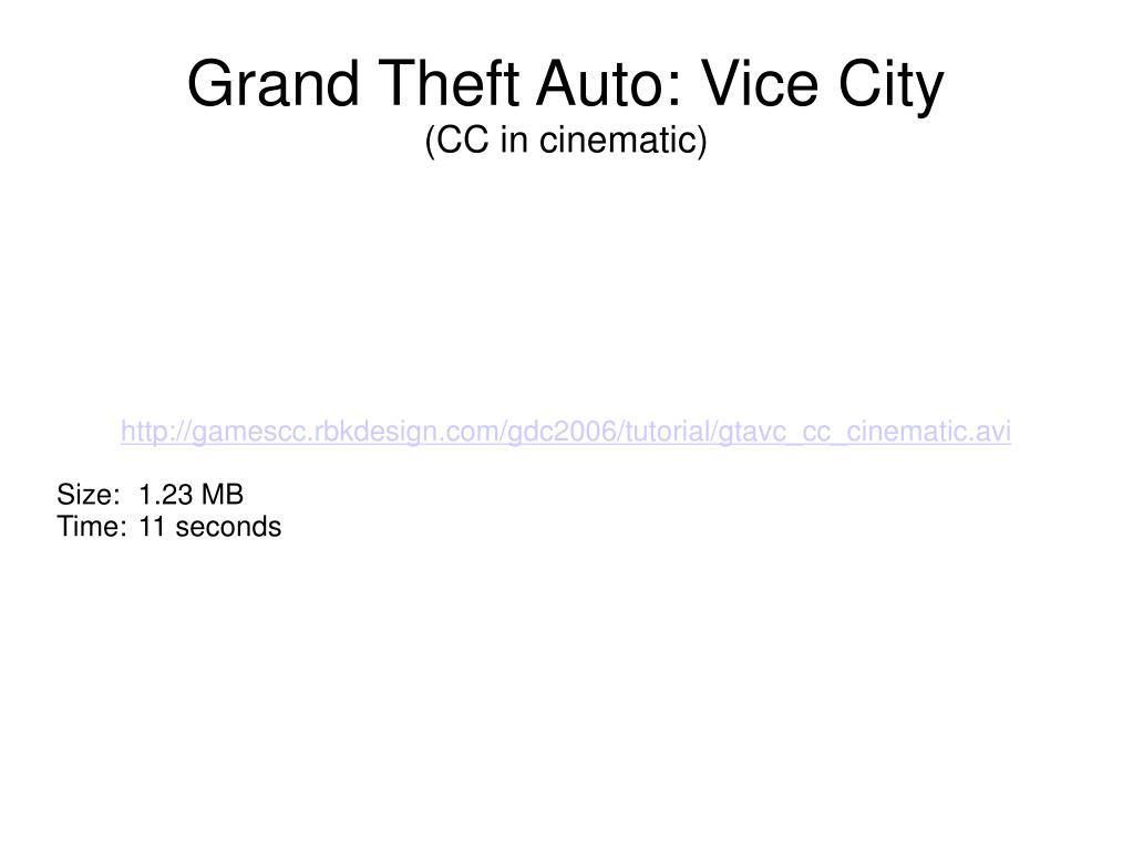 http://gamescc.rbkdesign.com/gdc2006/tutorial/gtavc_cc_cinematic.avi
