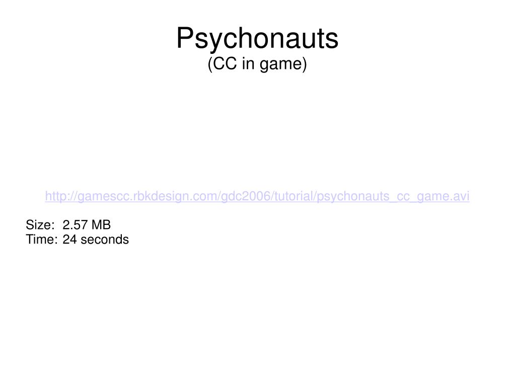 http://gamescc.rbkdesign.com/gdc2006/tutorial/psychonauts_cc_game.avi