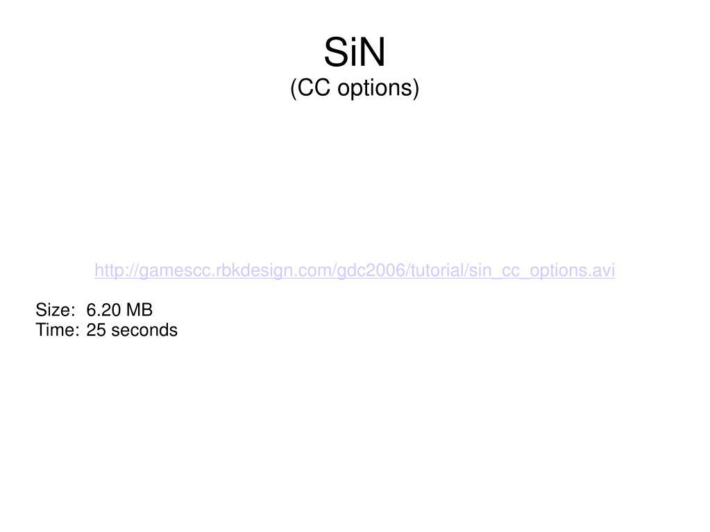 http://gamescc.rbkdesign.com/gdc2006/tutorial/sin_cc_options.avi