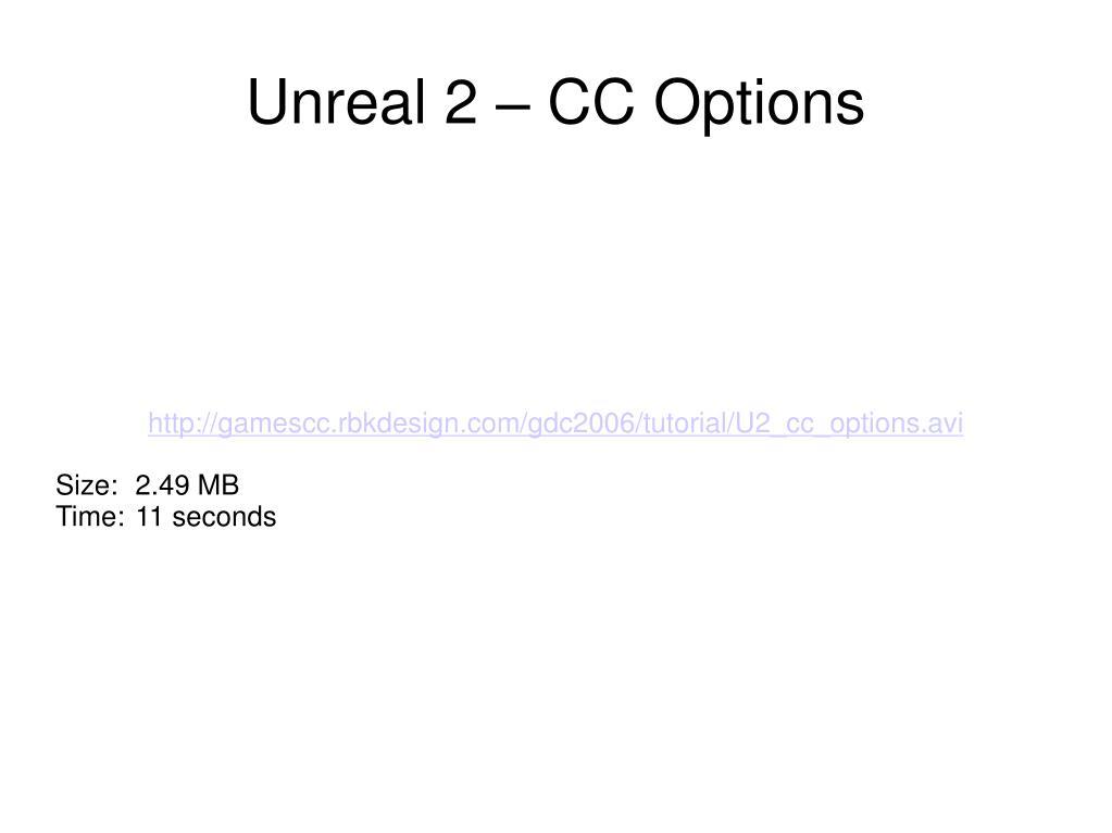 http://gamescc.rbkdesign.com/gdc2006/tutorial/U2_cc_options.avi
