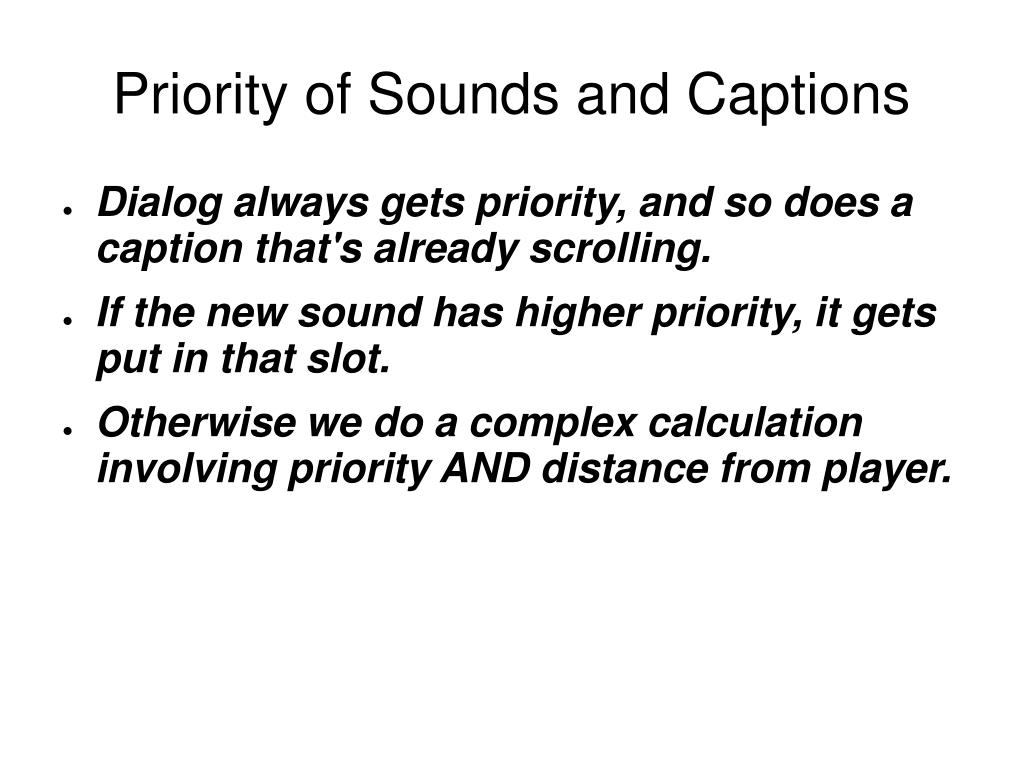 Priority of Sounds and Captions