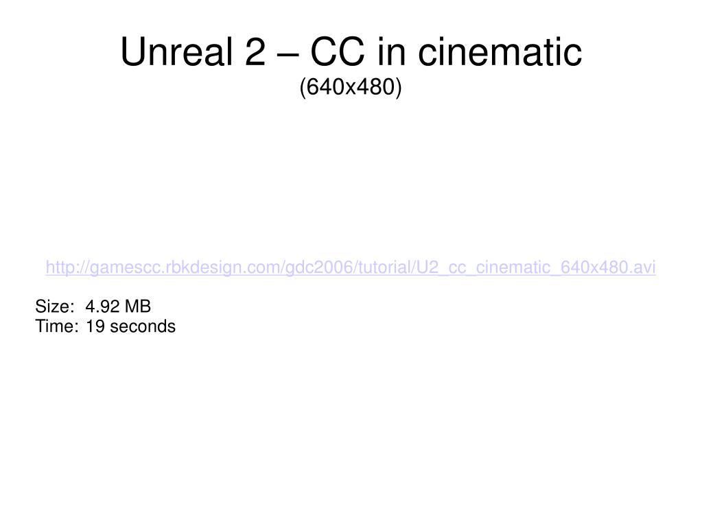 http://gamescc.rbkdesign.com/gdc2006/tutorial/U2_cc_cinematic_640x480.avi