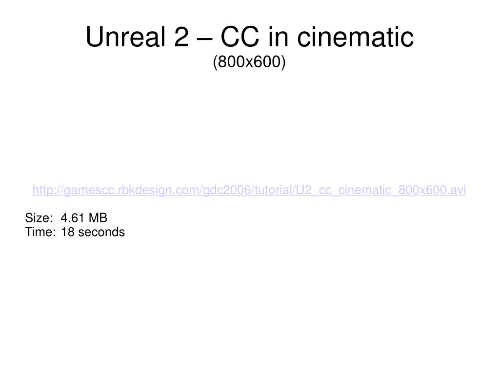 http://gamescc.rbkdesign.com/gdc2006/tutorial/U2_cc_cinematic_800x600.avi