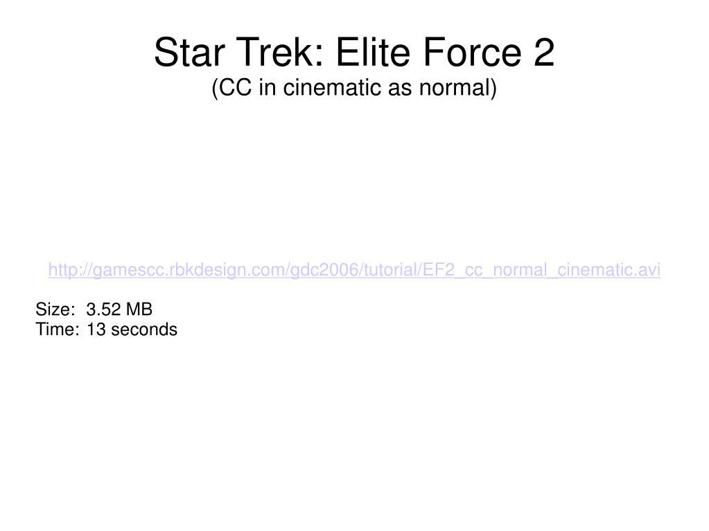 http://gamescc.rbkdesign.com/gdc2006/tutorial/EF2_cc_normal_cinematic.avi