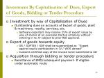 investment by capitalisation of dues export of goods bidding or tender procedure