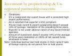 investment by proprietorship un registered partnership concerns