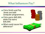 what influences pay