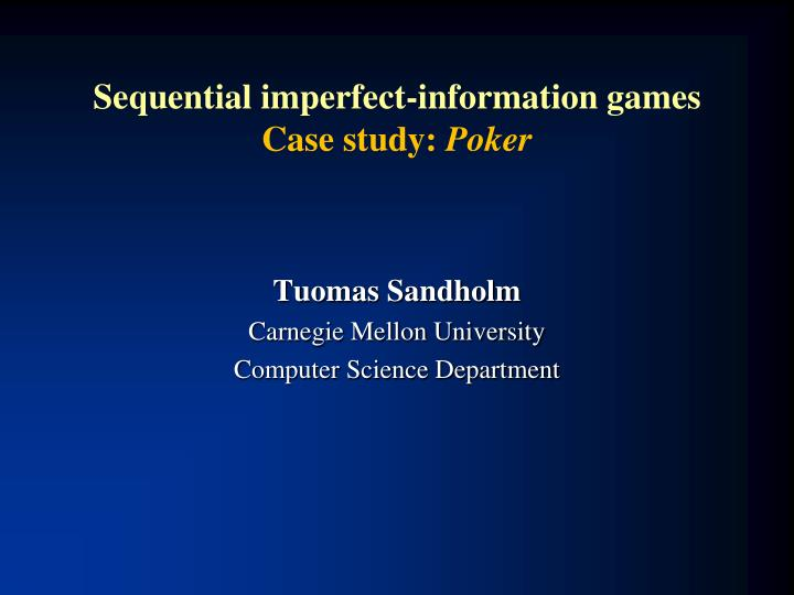 sequential imperfect information games case study poker n.