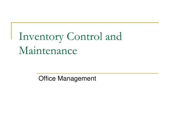 inventory control and maintenance n.