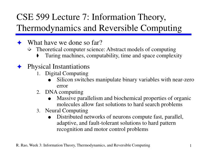cse 599 lecture 7 information theory thermodynamics and reversible computing n.